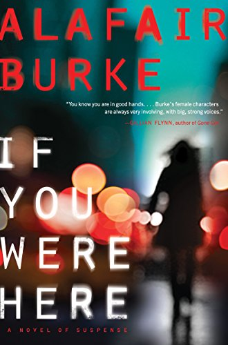 (If You Were Here: A Novel of)