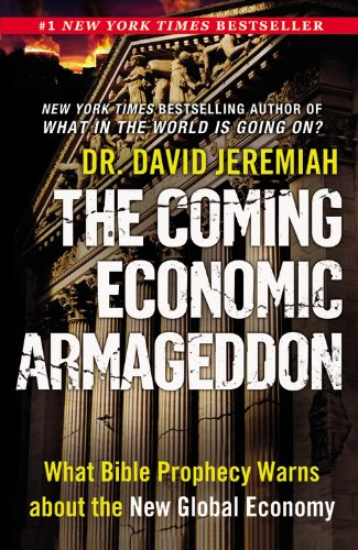 The Coming Economic Armageddon: What Bible Prophecy Warns about the New Global - Mall City California Century