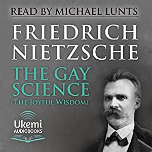 The Gay Science (The Joyful Wisdom) Audiobook