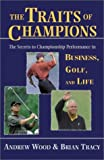 The Traits of Champions, Andrew Wood and Brian S. Tracy, 1890009865