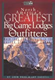 North America's Greatest Big Game Lodges and Outfitters, John E. Ross and Jay Cassell, 1572231475