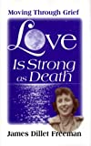 Love Is Strong As Death, James Dillet Freeman, 0871592460