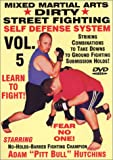 ''Dirty Street Fighting'' Self Defense Volume 5, Striking Combinations To Take Downs To Ground Fighting Submission Holds