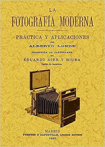 La fotografia moderna: practica y aplicaciones