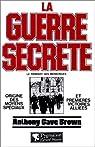 La Guerre secrète. Le rempart des mensonges par Brown