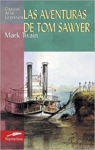 Las aventuras de Tom Sawyer (Clásicos de la literatura series) (Spanish) Translation Edition