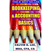 Bookkeeping & Accounting Basics For Small Business & Home Business: Over 20 examples of bookkeeping & accounting transactions! (Bookkeeping, accounting, Quickbooks, Simply Accounting, Sage, ACCPAC)