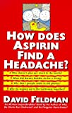 How Does Aspirin Find a Headache?, David Feldman, 0060925582