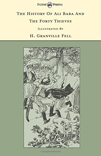 Download The History of Ali Baba and the Forty Thieves - Illustrated by H. Granville Fell (The Banbury Cross Series) ebook