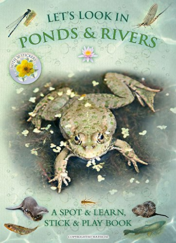 Let's Look in Ponds & Rivers: A Spot & Learn, Stick & Play Book