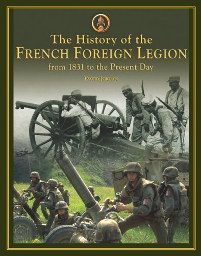 The History of the French Foreign Legion: From 1831 to Present Day Text fb2 ebook