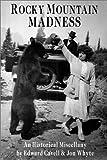 Rocky Mountain Madness, Edward Cavell and Jon Whyte, 1551539136