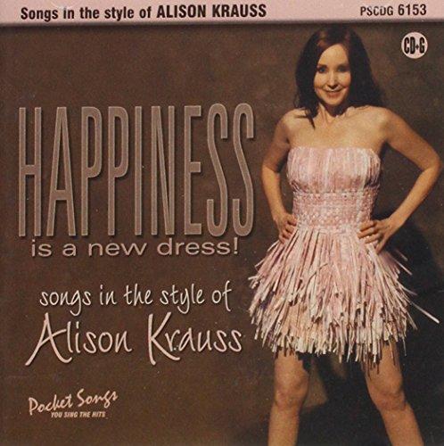 Karaoke: Happiness is a New Dress! Sing the Songs of Allison Krauss