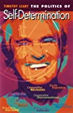 The Politics of Self-Determination, Timothy Leary, 1579510159