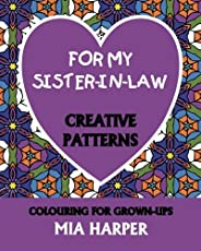 For My Sister In Law Creative Patterns Colouring Grown Ups