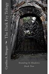 Dark Fey:  Standing In Shadows (Volume 2) Paperback