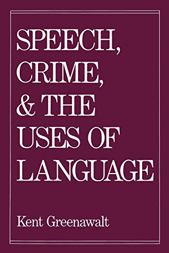 Speech, Crime, and the Uses of Language by Oxford University Press