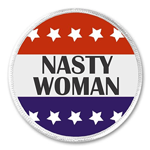 "Nasty Woman Red White Blue Stars 3"" Sew On Patch Anti Against Hillary Clinton"