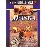 Love, Thunder & Bull 2, in Alaska. A Video Guide to Moose Hunting and Calling.