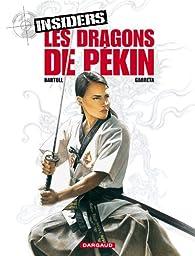Insiders, tome 7 : Les dragons de Pékin par Jean-Claude Bartoll