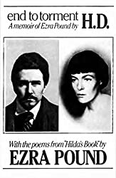 End to Torment: A Memoir of Ezra Pound