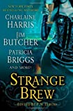 img - for Strange Brew by Charlaine Harris, Jim Butcher, Patricia Briggs (2009) Paperback book / textbook / text book