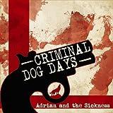 Criminal/Dog Days