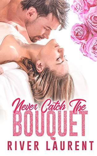 Never Catch The Bouquet [Laurent, River] (Tapa Blanda)
