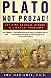 plato not prozac applying eternal wisdom to everyday problems by marinoff lou phd 2000 paperback