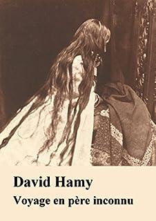 Voyage en père inconnu, Hamy, David