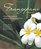 Amazon / New Holland Publishing Australia Pty Ltd: Frangipani A practical guide to growing frangipani at home (Linda Ross) (Lorna Rose) (John Stowar)