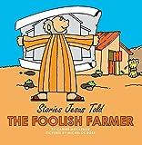 The Foolish Farmer (Stories Jesus Told (Board Books))