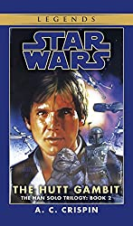 The Hutt Gambit: Star Wars (The Han Solo Trilogy) (Star Wars: The Han Solo Trilogy Book 2)