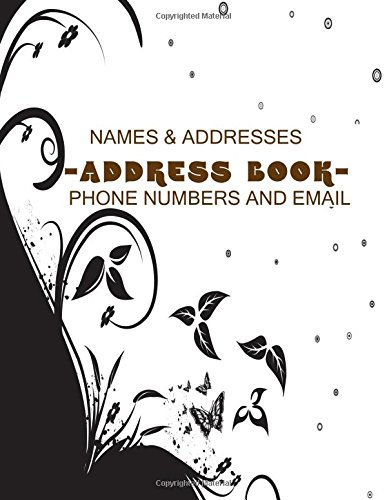 Names And Addresses Address Book Phone Numbers and Email: Big Print Extra Large Birthdays & Address Book for Contacts, With Addresses, Phone Numbers, ... Volume 38 (Extra Large Address Books) Paperback – 31 Oct 2017 Divine Stationaries 1979294968 REFE