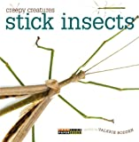 Creepy Creatures: Stick Insects