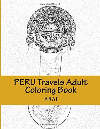 Peru Travels Adult Coloring Book: Color Precious Moments in Peru pdf epub