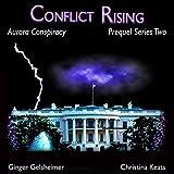 Conflict Rising: Aurora Conspiracy Episodes, Book 2