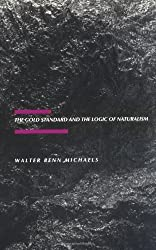 The Gold Standard and the Logic of Naturalism: American Literature at the Turn of the Century (The New Historicism: Studies in Cultural Poetics)