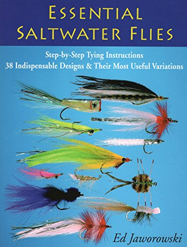 - Essential Saltwater Flies: Step-by-Step Tying Instructions; 38 Indispensable Designs & Their Most Useful Variations