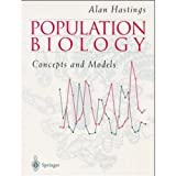 Population Biology : Concepts and Models, Hastings, Alan, 0387988521