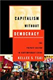 img - for Capitalism Without Democracy: The Private (text only) by K.S.Tsai book / textbook / text book