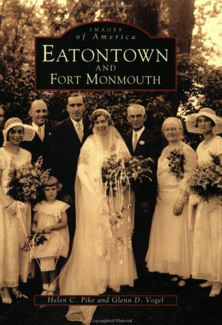 Eatontown and Fort Monmouth (Images of America: New Jersey) by Helen C. Pike - Mall Monmouth