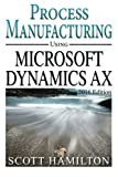Process Manufacturing using Microsoft Dynamics AX: 2016 Edition