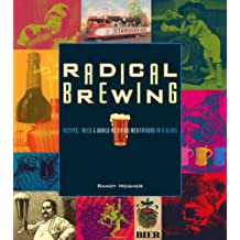 Radical Brewing: Recipes, Tales and World-Altering Meditations in a Glass (English Edition)