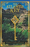 The Atlantis Key - Book, Natalie MacGregor, 1936750279