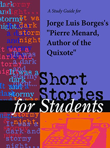 a-study-guide-for-jorge-luis-borgess-pierre-menard-author-of-the-quixote-short-stories-for-students