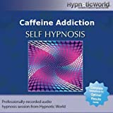Caffeine Addiction Hypnosis CD: Overcome Your Addiction to Coffee and Caffeinated Drinks with Self Help Hypnosis