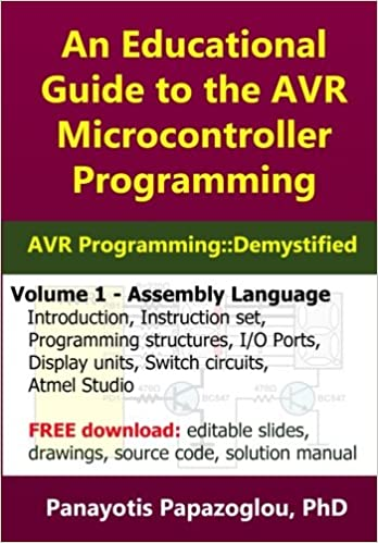 An educational guide to the avr microcontroller programming avr an educational guide to the avr microcontroller programming avr programmingdemystified assembly language volume 1 panayotis m papazoglou fandeluxe Image collections