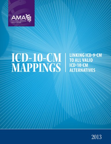 2013 ICD-10-CM Mappings: Linking ICD-9-CM to All Valid ICD-10-CM Alternatives (Icd 9 Cm To Icd 10 Cm Crosswalk)