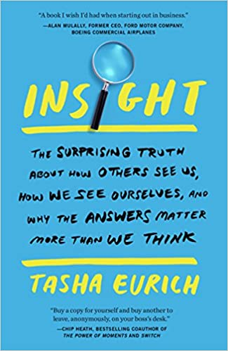 insight the surprising truth about how others see us how we see ourselves and why the answers matter more than we think